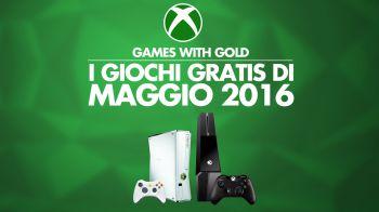 Games with Gold di maggio 2016 per Xbox One e Xbox 360 - Video Speciale