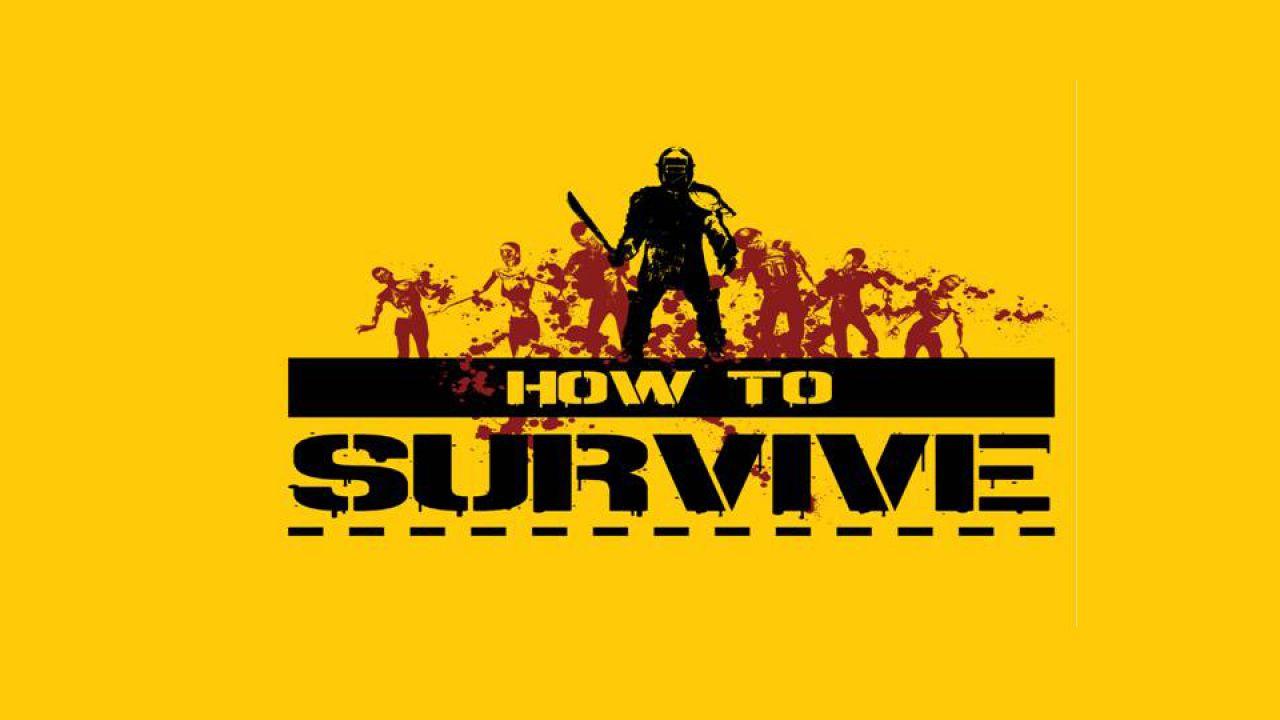 How to Survive: pubblicato il primo trailer