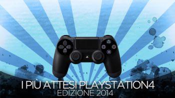 I Giochi più Attesi del 2014 - PS4 : Videospeciale