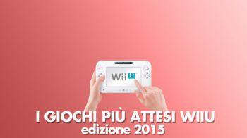 I Giochi più Attesi del 2015 - Wii U: Videospeciale