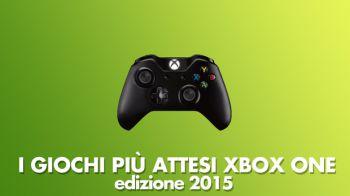 I Giochi più Attesi del 2015 - Xbox One: Videospeciale