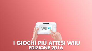 I Giochi più Attesi del 2016: Nintendo Wii U