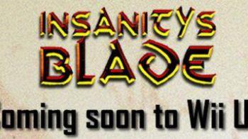 Insanity's Blade arriva su Wii U