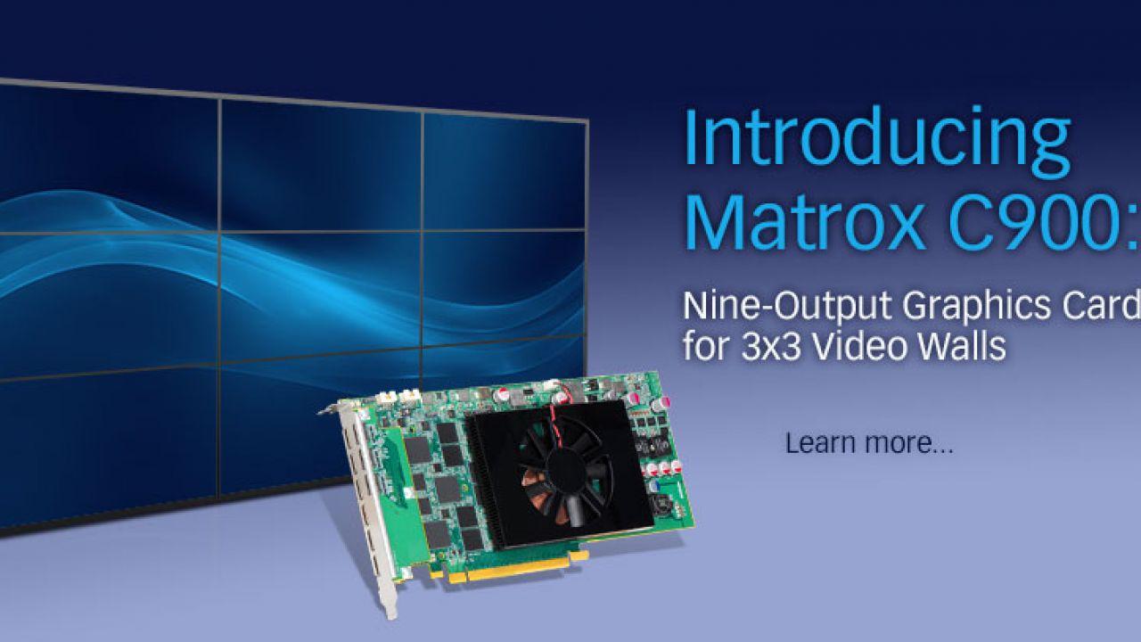 La Matrox C900 è una GPU single slot capace di pilotare nove schermi ...