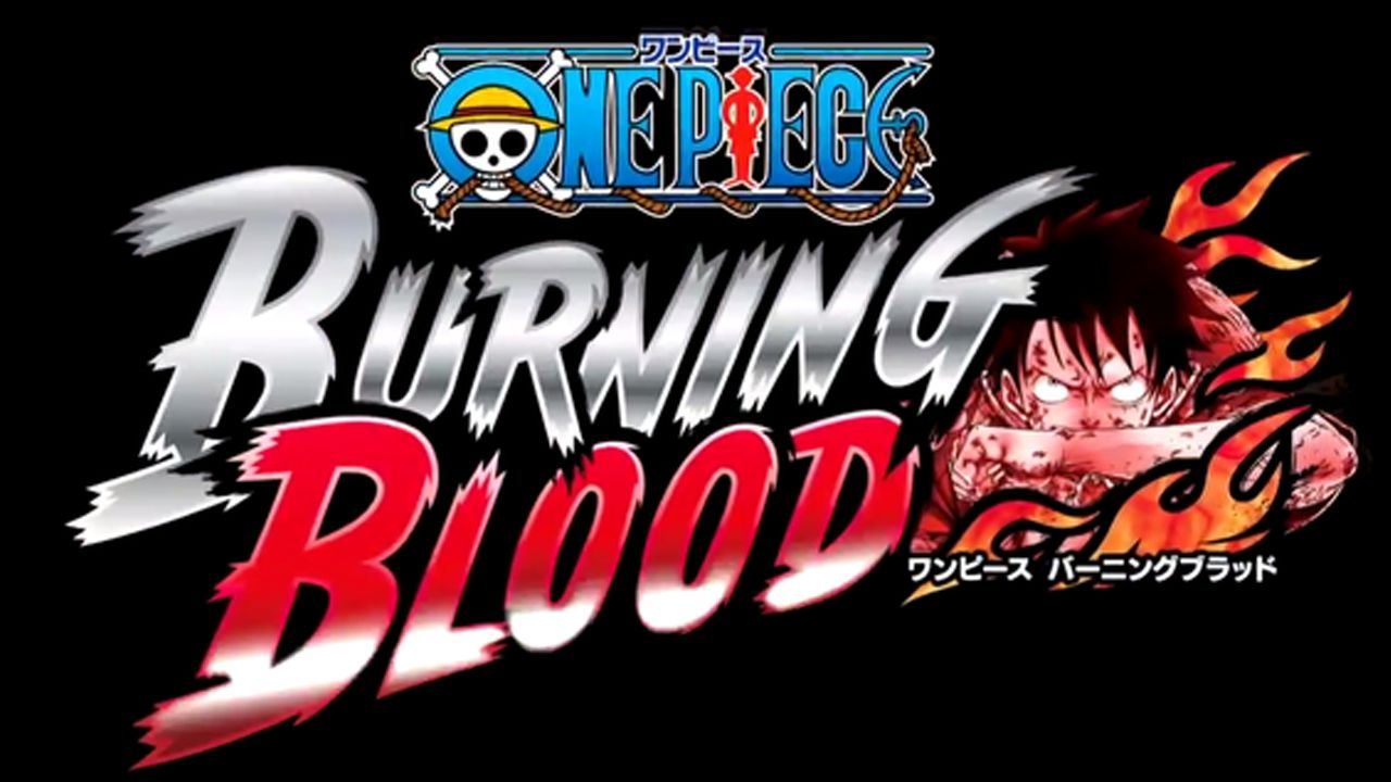 One Piece Burning Blood: annunciata la data di lancio per il Giappone