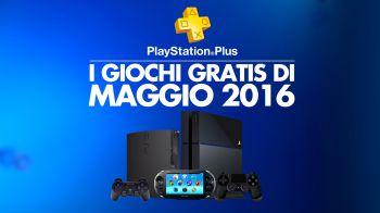 PlayStation Plus, novità maggio 2016 per PS4, PS3 e Vita - Video Speciale