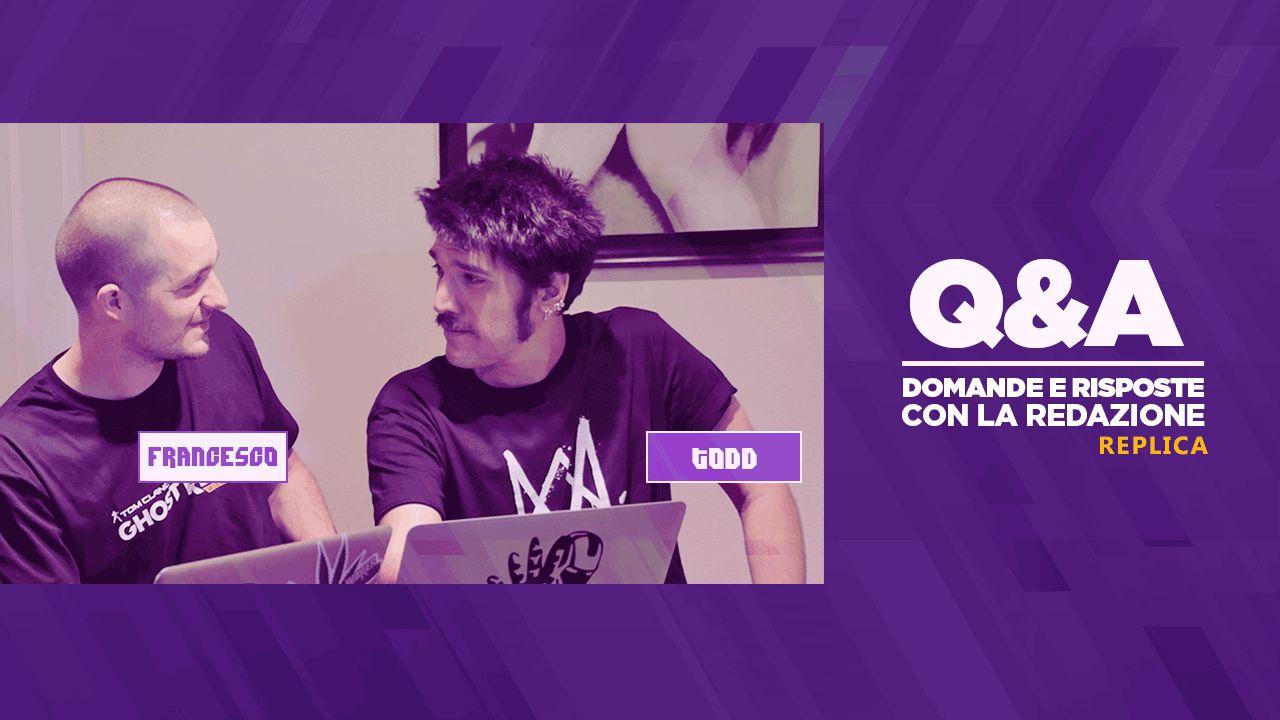 Q&A: Domande e Risposte e Overwatch - Repliche 06/07/2016