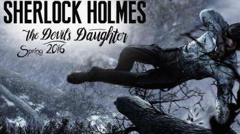 Sherlock Holmes: The Devil's Daughter debutterà il 27 maggio