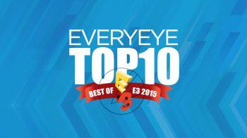 Video Speciale: E3 2015 - La Top 10 di Everyeye