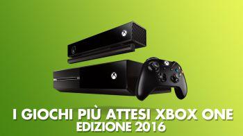 Xbox One: i giochi più attesi del 2016