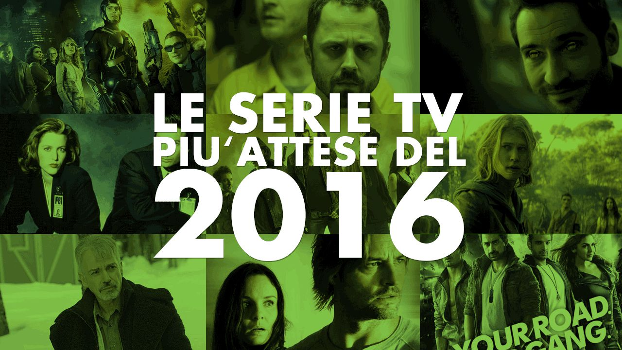 Le serie più attese del 2016