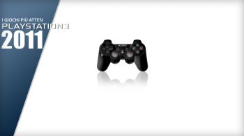 I Giochi più Attesi del 2011 - PS3