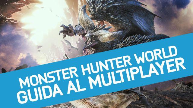 Monster Hunter World Guida: come giocare in multiplayer con altri