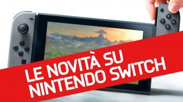 Nintendo Switch: tutte le novità