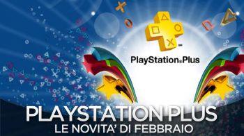 PlayStation Plus - Le Novità di Febbraio
