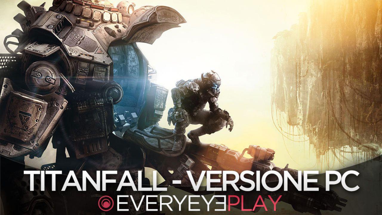Titanfall - Gameplay versione PC